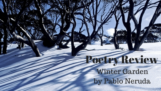 Poetry Review: Winter Garden by Pablo Neruda | Reading and Gaming ...