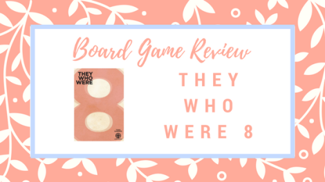 Board Game Review: They Who Were 8 +Giveaway!