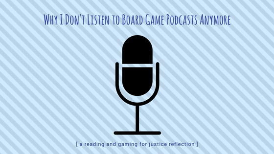 Why I Don't Listen to Board Game Podcasts Anymore