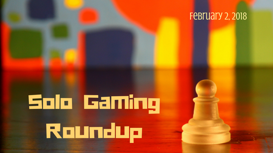 Solo Gaming Roundup (2)