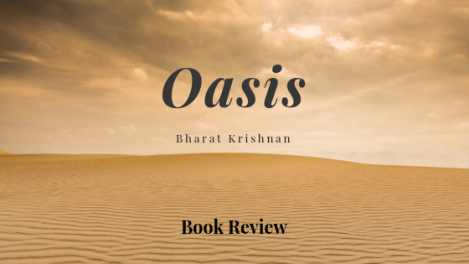 Book Review: Oasis by BharatKrishnan