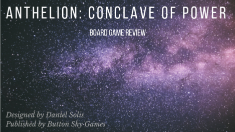 Board Game Review: Anthelion : Conclave of Power