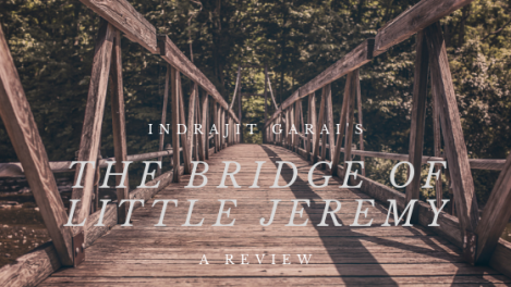 Book Review: The Bridge of Little Jeremy by Indrajit Garai